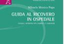 """""""Guida al ricovero in ospedale-Consigli operativi per i pazienti e caregivers"""", Aracne Editrice, 2019"""