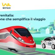 Wetaxi si integra con Trenitalia per far ripartire i viaggi e il turismo in modo comodo e conveniente